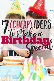 7 ideas to make a birthday