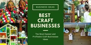 best craft businesses that are most
