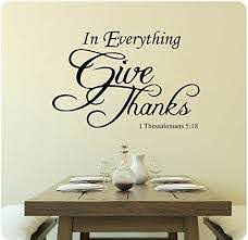 24 In Everything Give Thanks 1 Thessalonians 5 18 Wall Decal Sticker Thanksgiving Kitchen Dining Room Eat Amazon Com