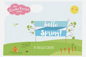 "Children's book: ""Hello Spring"": Beginner readers, early learning  reader(Children book 4-8)Bedtime Story(Animal Story:mammals eBook) (Cocobo  Forrest 1) - Kindle edition by Greene, Abigail. Children Kindle eBooks @  Amazon.com."
