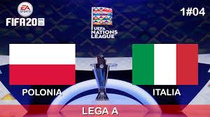 FIFA 20 UEFA NATIONS LEAGUE - POLONIA v ITALIA Fase a Gironi - 1#04 -  YouTube