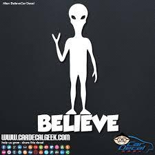 Standing Alien Believe Vinyl Window Decal Sticker