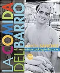 La Comida del Barrio: Latin-American Cooking in the U.S.A.: Aaron ...