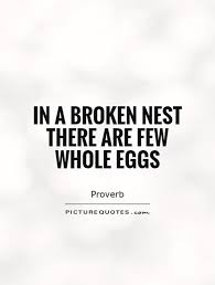 in a broken nest there are few whole eggs picture quotes