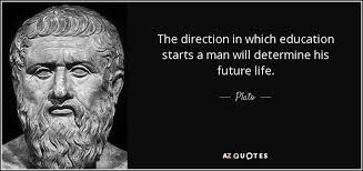 plato quote the direction in which education starts a man will