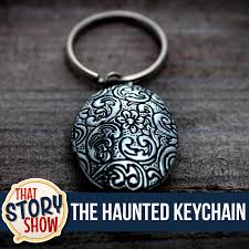 336: The Haunted Keychain - That Story Show - Clean Comedy Podcast