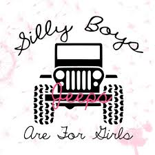 Silly Boys Jeeps Are For Girls Vinyl Decal Jeep Lover Jeep Baby Jeep Life
