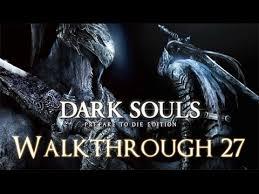 dark souls pc 100 walkthrough 27 new