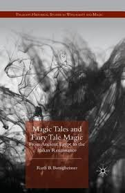 Magic Tales and Fairy Tale Magic: From Ancient Egypt to the Italian  Renaissance by Ruth B. Bottigheimer