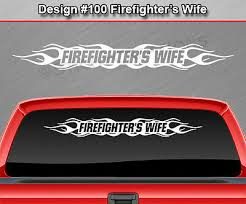 Design 100 Firefighter S Wife Flame Flaming Windshield Decal Sticker Window Car Ebay