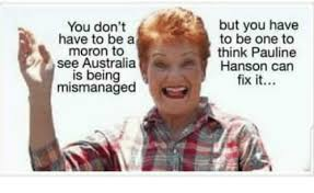 You Don't Have to Be a Moron to See Australia Is Being Mismanaged ...