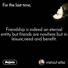 for the last time friendship is indeed an eternal english quote