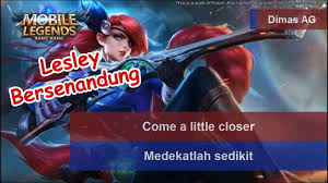 lesley voice quotes terjemahan mobile legends