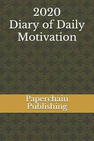 diary of daily motivation a daily dose of inspirational