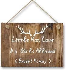 Amazon Com Agantree Art Little Man Cave No Girls Allowed Except Mommy Antler Woodsy Rustic Front Door Hanger Wood Decor Sign For Kids Boys Nursery Bedroom Home Kitchen