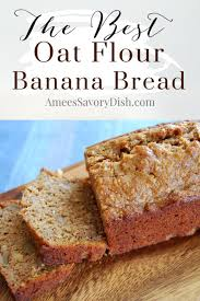 moist dairy free oat flour banana bread