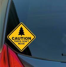 Bumper Caution Trees Don T Move Sticker Decal Bumper Window Ski Snowboard Mountain Bike