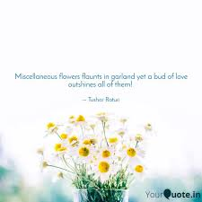 miscellaneous flowers fla quotes writings by tushar raturi