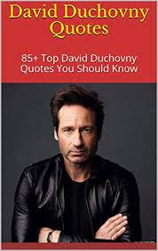 com david duchovny quotes top david duchovny quotes