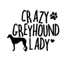 Crazy Greyhound Lady Decal Sticker Dog Car Window Grey Love Mom Mother Gift Ebay