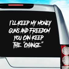 I Ll Keep My Money Guns Freedom You Can Keep The Change 2a Decal