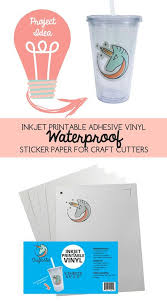 Inkjet Printable Adhesive Vinyl Waterpoof Sticker Paper For Cricut By Craftables Waterproof Printable Vinyl Inkjet Sticker Inkjet Printable Vinyl