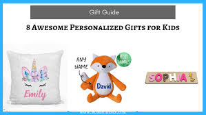 8 awesome personalized gifts for kids
