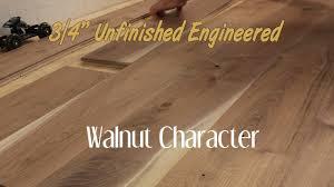 unfinished engineered walnut character