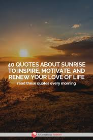 quotes about sunrise and sunset thoughts for morning evening