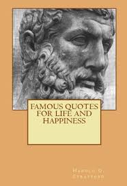 famous quotes for life and happiness by harold g stratford