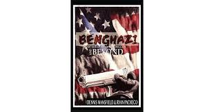 Benghazi and Beyond by Dennis Mansfield