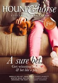 Hound & Horse Lifestyle Magazine - June 2018 by Adele Howell-Pryce - issuu