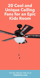20 Cool And Unique Ceiling Fans For An Epic Kids Room Toy Notes