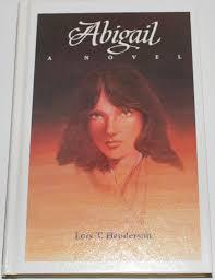 Abigail: A novel: Henderson, Lois T: 9780915684625: Amazon.com: Books
