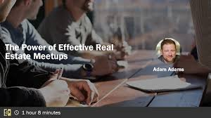 Adam Adams on The Power of Effective Real Estate Meetups - The ...