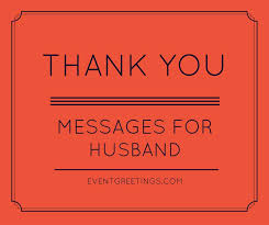 thank you messages for husband quotes and wishes
