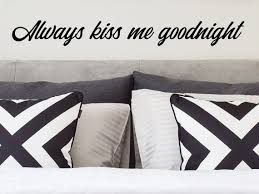 Always Kiss Me Goodnight Wall Decal Vinyl Decal Bedroom Etsy