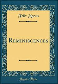 Reminiscences (Classic Reprint): Morris, Felix: 9780265381779: Amazon.com:  Books