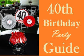 ultimate 40th birthday party ideas