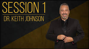 Dr. Keith Johnson | Confidence for Living Wealthy | Session 1 ...