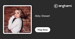 Abby Stewart   Play on Anghami