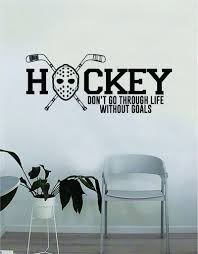 Hockey Don T Go Through Life Without Goals Wall Decal Quote Home Room Boop Decals