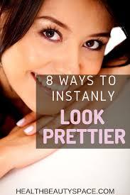 8 ways to instantly look prettier how