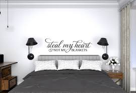Steal My Heart Not My Blankets Over The Bed Wall Decal Bedroom Wall Sticker Master Bedroom Decor Quote Decal For Bedroom