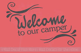 Welcome To Our Camper Quotes Vinyl Wall Decal Stickers For Motorhome Rv