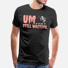 to still waiting funny skeleton sarcasm