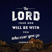 the lord your god will be you wherever you go joshua