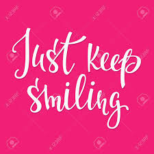 just keep smiling quote lettering calligraphy inspiration graphic