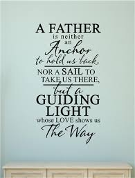 A Father Is Neither An Anchor Or Sail Vinyl Decal Wall Stickers Letters Words Fathers Day