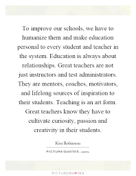 to improve our schools we have to humanize them and make
